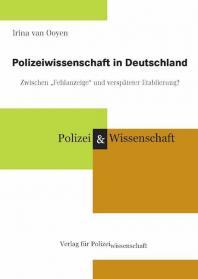 """Polizeiwissenschaft in Deutschland – Zwischen """"Fehlanzeige"""" und verspäteter Etablierung?"""