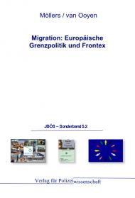 Migration: Europäische Grenzpolitik und FRONTEX JBÖS - Sonderband 5.2 1. Aufl. 2012