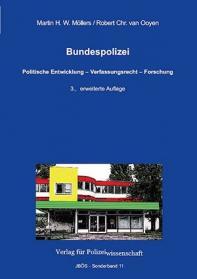 Bundespolizei Politische Entwicklung – Verfassungsrecht – Forschung 3. Auflage 2017