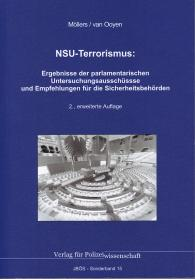 NSU-Terrorismus: Ergebnisse der parlamentarischen Untersuchungsausschüsse und Empfehlungen für die Sicherheitsbehörden 2. Auflage 2018