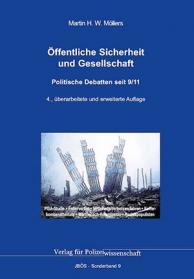 Öffentliche Sicherheit und Gesellschaft Politische Debatten seit 9/11 JBÖS-Sonderband 9 4. Auflage 2017