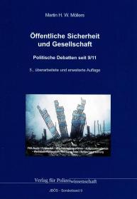 Öffentliche Sicherheit und Gesellschaft Politische Debatten seit 9/11 JBÖS-Sonderband 9 5. Auflage 2020