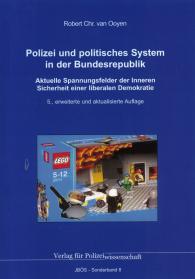 Polizei und politisches System in der Bundesrepublik: Aktuelle Spannungsfelder der Inneren Sicherheit einer liberalen Demokratie 5. Auflage 2018