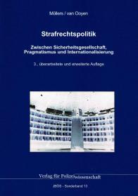 Strafrechtspolitik: Zwischen Sicherheitsgesellschaft, Pragmatismus und Internationalisierung JBÖS-Sonderband 13 3. Auflage 2021