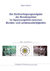 Die Strafverfolgungsaufgabe der Bundespolizei JBÖS - Sonderband 17 1. Aufl. 2016