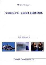 Polizeireform – gewollt, gescheitert?